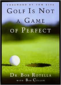 golf is not a game of perfect bob rotella